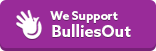 We support Bullies Out